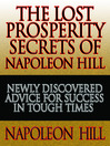 The Lost Prosperity Secrets of Napoleon Hill (MP3): Newly Discovered Advice for Success in Tough Times from the Renowned Author of Think and Grow Rich
